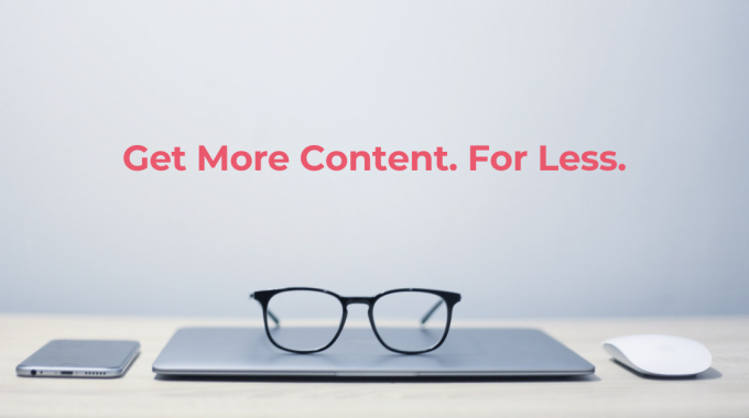 get more content for less
